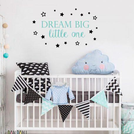 מדבקת dream big |  מדבקה חד קיר dream big little one | מדבקות לחדרי ילדים | מדבקות כוכבים