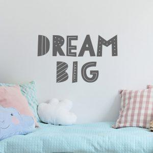 מדבקת קיר משפט השראה באנגלית - dream big little one