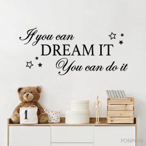 מדבקת קיר כיתוב - if you can dream it you can do it